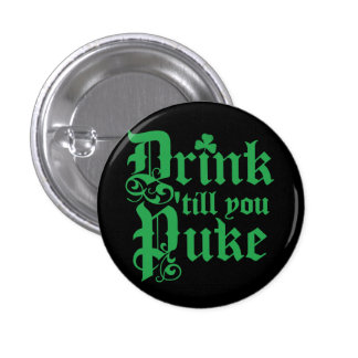 Drink Til You Puke 1 Inch Round Button
