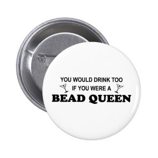 Drink Too - Bead Queen 2 Inch Round Button