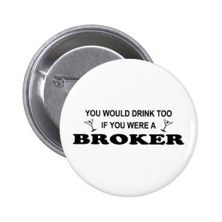 Drink Too - Broker 2 Inch Round Button