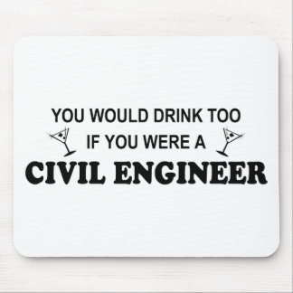 Drink Too - Civil Engineer Mouse Pad
