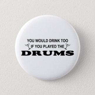 Drink Too - Drums 2 Inch Round Button