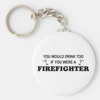 Drink Too - Firefighter Keychain