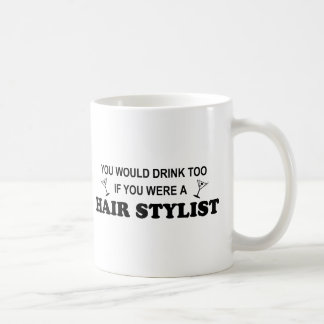 Drink Too - Hair Stylist Coffee Mug