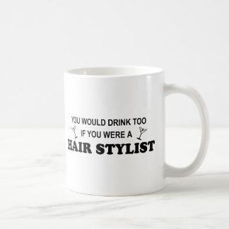 Drink Too - Hair Stylist Coffee Mugs