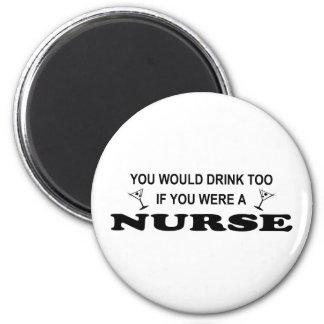 Drink Too - Nurse 2 Inch Round Magnet