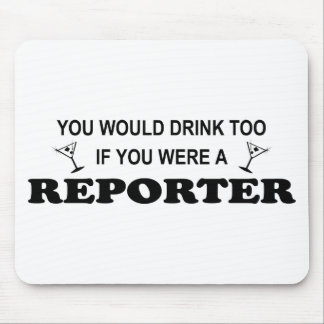 Drink Too - Reporter Mouse Pad