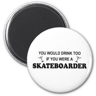 Drink Too - Skateboarder 2 Inch Round Magnet