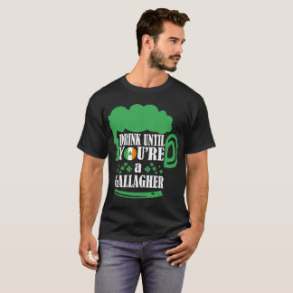 Drink Until You Are Gallagher Irish St Patrick Tee