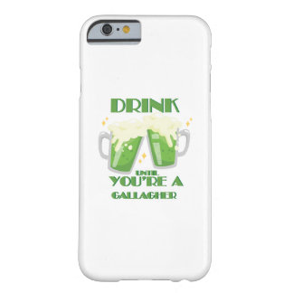 Drink Until You're A Gallagher Vintage St Patricks Barely There iPhone 6 Case