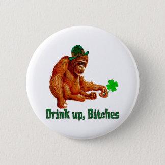 Drink Up, B***** 2 Inch Round Button