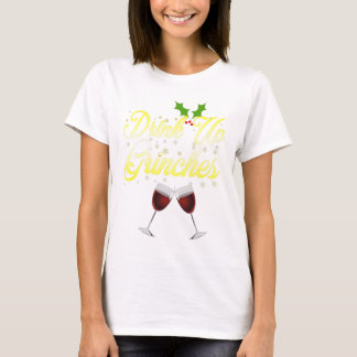 Drink Up Grinches Funny Christmas Xmas Drinking T- T-Shirt