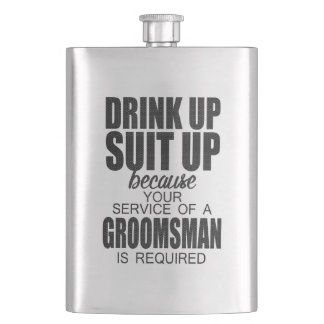 Drink Up, Suit Up GROOMSMAN Gift Hip Flask