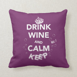 Drink Wine and Calm Keep (White) Throw Pillow