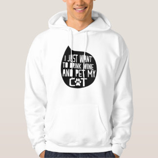 Drink Wine and Pet My Cat Hoodie