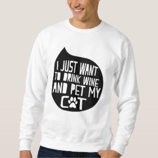 Drink Wine and Pet My Cat Sweatshirt