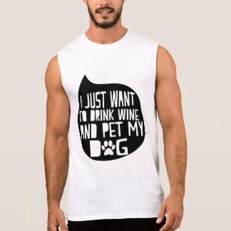 Drink Wine and Pet My Dog Sleeveless Shirt