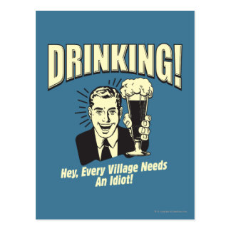 Drinking: Every Village Needs Idiot Postcard