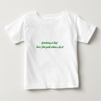 drinking is bad but i feel good when im doing it shirt