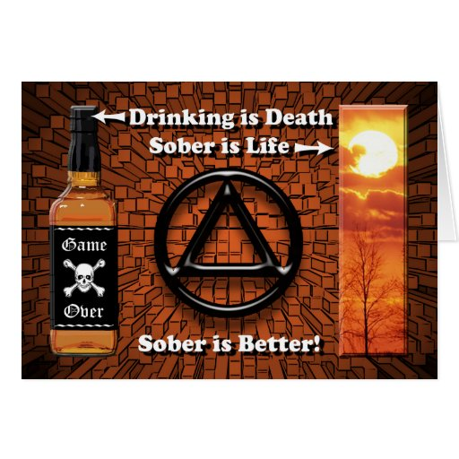 DRINKING IS DEATH SOBER IS BETTER Recovery AA Card