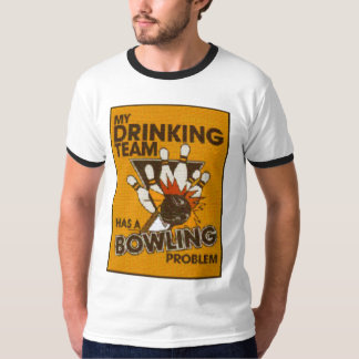 Drinking team with a bowling problem T-Shirt