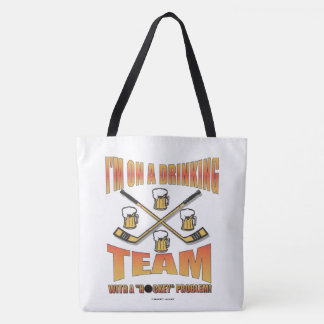 DRINKING TEAM WITH A HOCKEY PROBLEM TOTE BAG