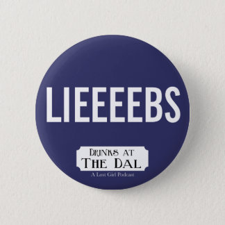 Drinks at The Dal LIEEEEBS 2 Inch Round Button