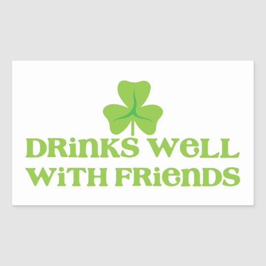 DRINKS well with friends shamrock clover leaf Sticker
