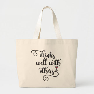 Drinks Well With Others Large Tote Bag
