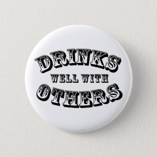 Drinks Well With Others Vintage Style 2 Inch Round Button