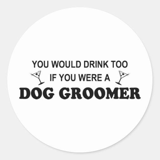 Drinkt Too - Dog Groomer Sticker