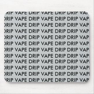 DRIP VAPE DRIP MOUSE PAD