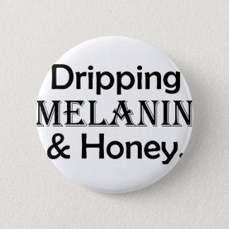 Dripping Melanin & Honey Designed 2 Inch Round Button