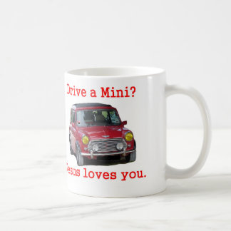 Drive a Mini? Jesus Loves You Coffee Mug