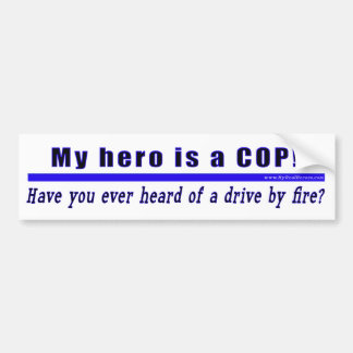 Drive By Fire COP Gift bumper sticker