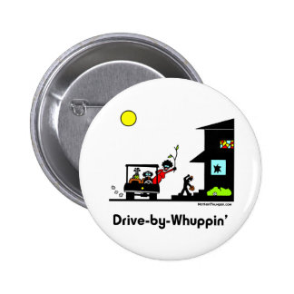 Drive-By-Whuppin 2 Inch Round Button