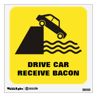 Drive Car - Receive Bacon Wall Sticker