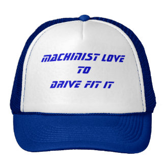 Drive fit it Machinist hat