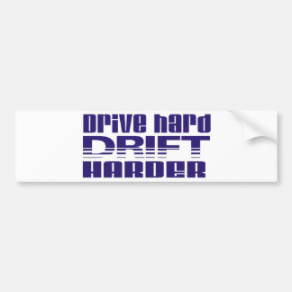 drive hard drift harder bumper sticker