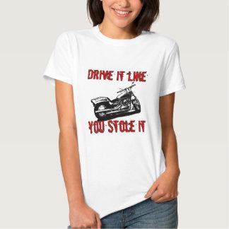 Drive it like you stole it - Bike/Chopper T Shirt