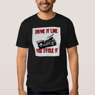 Drive it like you stole it - Bike/Chopper Tshirt