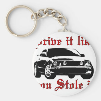 Drive it like you stole it - Domestic Basic Round Button Keychain