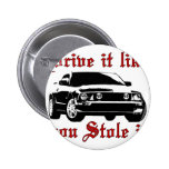 Drive it like you stole it - Domestic Buttons