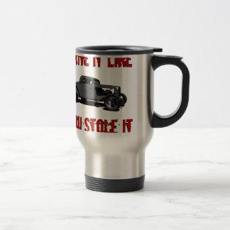 Drive it like you stole it - hot rod travel mug