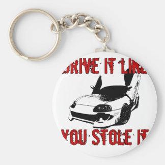 Drive it like you stole it - import race car keychain