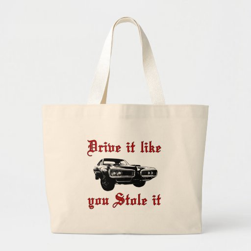 Drive it like you stole it - muscle car canvas bag