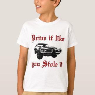 Drive it like you stole it - muscle car shirt