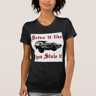 Drive it like you stole it - muscle car tshirts