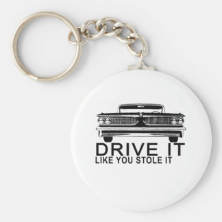 DRIVE IT LIKE YOU STOLE IT.png Basic Round Button Keychain