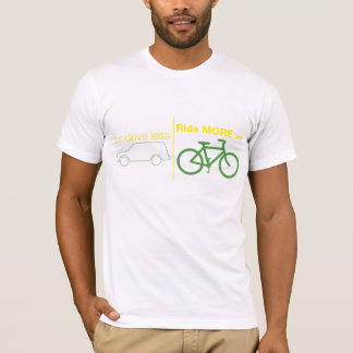 drive less Ride MORE T-Shirt
