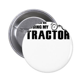 Drive my Tractor 2 Inch Round Button